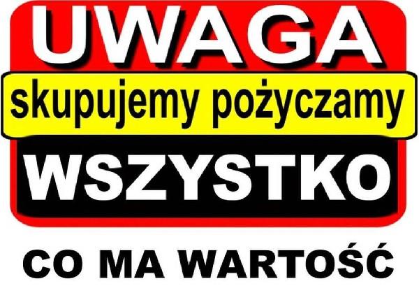 Skupujemy Wszystko Co Ma Wartość Za Gotówkę Polski Lombard