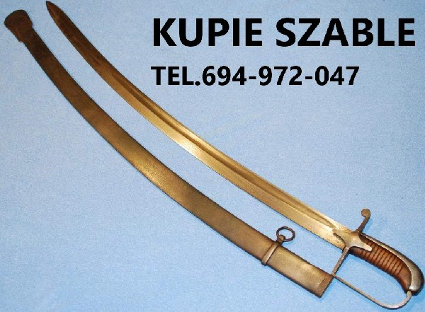Kupie Szable,bagnety,kordziki,noże Stare Wojskowe Telefon 694-972-047