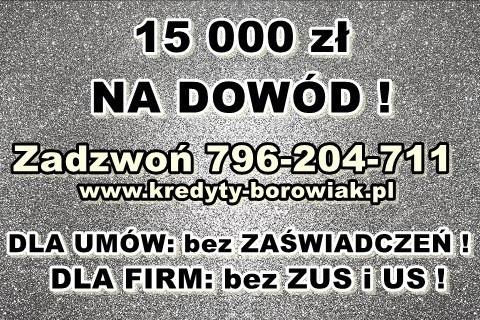 15 000 Zł Na Dowód – Na Oświadczenie! Dla Firm Oraz Umów