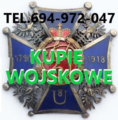 Kupie Wojskowe Stare Kolekcje,medali,odznaczeń,odznak,szabel,bagnetów Telefon 694972047