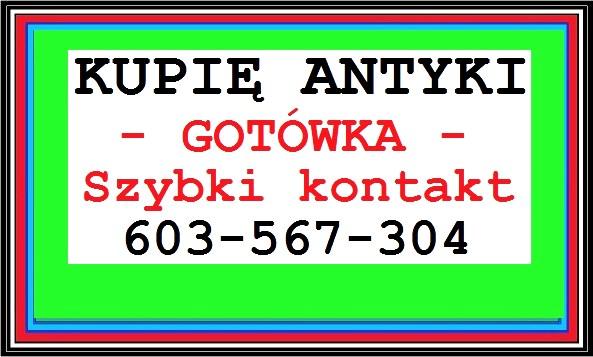 Kupię Antyki - Skup Antyków - Likwidacja - Mieszkania, Kolekcji - Gotówka - Szybki Kontakt !